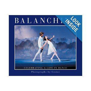 Balanchine Celebrating a Life in Dance Costas 0733640498455 Books