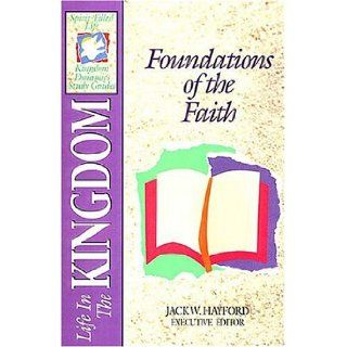 Foundations of The Faith: Life in The Kingdom (Spirit Filled Life Kingdom Dynamics Study Guides, K4): Jack Hayford: 9781587160745: Books