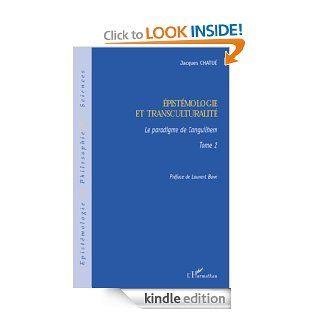 Epist�mologie et transculturalit� : Tome 2 Le paradigme de Canguilhem (Epist�mologie et Philosophie des Sciences) (French Edition) eBook: Jacques Chatu�, Laurent Bove: Kindle Store