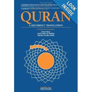 Quran: A Reformist Translation (Koran, Kuran in Modern English): Edip Yuksel, Layth Saleh al Shaiban, Martha Schulte Nafeh: 9780979671500: Books