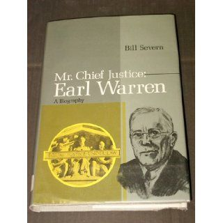 Mr. Chief Justice: Earl Warren : A Biography: Bill Severn: Books