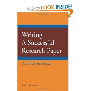 Writing a Successful Research Paper: A Simple Approach (9781603844406): Stanley Chodorow: Books