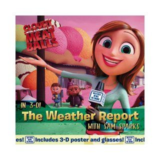 The Weather Report with Sam Sparks (Cloudy with a Chance of Meatballs Movie) Alison Inches, Brigette Barrager 9781416967347 Books