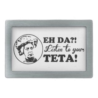 EH DA?! Listen to your TETA! Belt Buckle