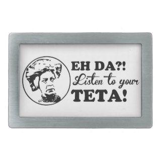EH DA?! Listen to your TETA! Belt Buckle