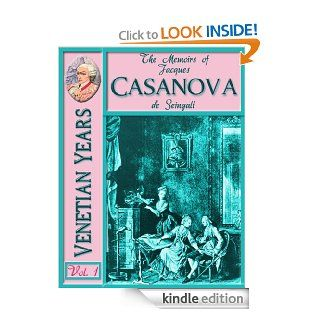 "The Memoirs of Jacques CASANOVA de Seingalt Vol. I (of VI) ""Venetian Years"": The First Complete and Unabridged English Translation, Illustrated with OldJacques CASANOVA de Seingalt, Vol. I   VI) eBook: Jacques Casanova de Seingalt , Arthur Machen"