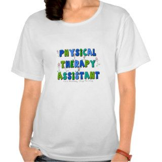 Physical Therapy Assistant Gifts T Shirts