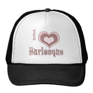 I love burlesque hat